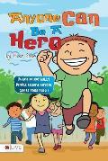 Anyone Can Be a Hero
