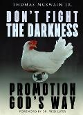 Don't Fight the Darkness