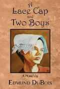 A Lace Cap and Two Boys: A Novel (Paperback Edition)