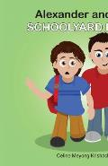 Alexander and the Schoolyard Bully: (Paperback Edition)