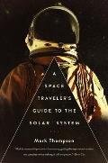 Space Travelers Guide to the Solar System