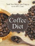 Coffee Diet: Track Your Weight Loss Progress (with BMI Chart)