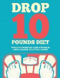 Drop 10 Pounds Diet: Track Your Weight Loss Progress (with Calorie Counting Chart)