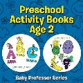 Preschool Activity Books Age 2: Baby Professor Series