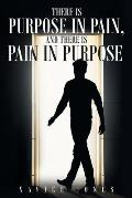 There Is Purpose in Pain, and There Is Pain in Purpose