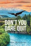 Don't You Dare Quit - Press Your Way Through