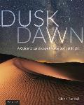 Dusk to Dawn A Guide to Landscape Photography at Night