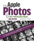 Apple Photos Book for Photographers Building Your Digital Darkroom with Photos & Its Powerful Editing Extensions