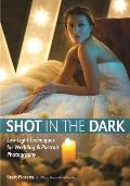 Shot in the Dark: Low-Light Techniques for Wedding and Portrait Photography