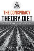 The Conspiracy Theory Diet: A Caelo Usque Ad Centrum