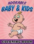 Adorable Baby & Kids Coloring Book