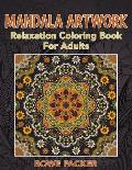Mandala Artwork: Relaxation Coloring Book for Adults