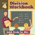 Grade 4 Division Workbook: Quick Study For Kids (Math Books)
