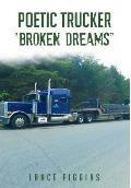 Poetic Trucker Broken Dreams