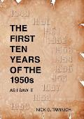 The First Ten Years of the 1950s - As I Saw It