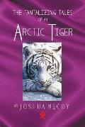 The Tantalizing Tales of an Arctic Tiger