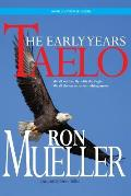 Taelo: The Early Years