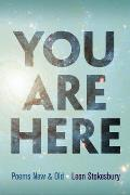 You Are Here Poems New & Old