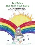 Ivy Tales: The First Irish Fairy (Paperback Edition)