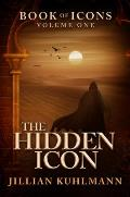 The Hidden Icon: Book of Icons - Volume One