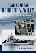 History of Military Aviation||||Rear Admiral Herbert V. Wiley U.S. Navy