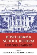 Bush-Obama School Reform: Lessons Learned
