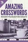 Amazing Crosswords: 40 Easy Puzzles for Adults