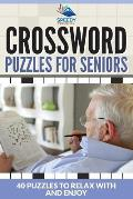 Crossword Puzzles for Seniors: 40 Puzzles to Relax with and Enjoy
