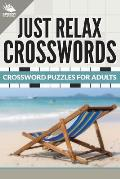 Just Relax Crosswords: Crossword Puzzles for Adults