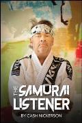 The Samurai Listener