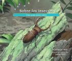 Sobre Los Insectos: Una Gu?a Para Ni?os = About Insects