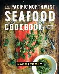 The Pacific Northwest Seafood Cookbook - Signed Edition