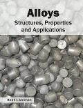 Alloys: Structures, Properties and Applications