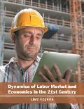 Dynamics of Labor Market and Economics in the 21st Century
