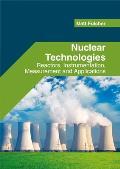 Nuclear Technologies: Reactors, Instrumentation, Measurement and Applications