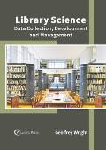 Library Science: Data Collection, Development and Management