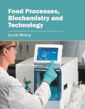 Food Processes, Biochemistry and Technology
