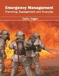 Emergency Management: Planning, Assessment and Analysis