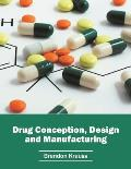 Drug Conception, Design and Manufacturing