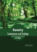 Forestry: Sustenance and Ecology