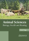 Animal Sciences: Biology, Health and Rearing