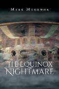 The Equinox Nightmare