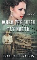 When the Geese Fly North: Return to the Home Front Series