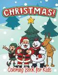 Christmas Coloring Book for Kids (Holiday Coloring Books for Kids 1)