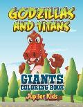 Godzillas and Titans: Giants Coloring Book