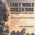Early World Civilizations: 2nd Grade History Book Children's Ancient History Edition