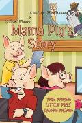Mama Pig's Story: The Three Little Pigs Leave Home