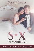 Sex in Marriage: From a Four-Letter Word to a Holy Act