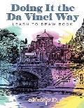 Doing It the Da Vinci Way: Learn to Draw Book