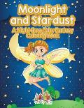 Moonlight and Stardust: A Night-Time Fairy Fantasy Coloring Book